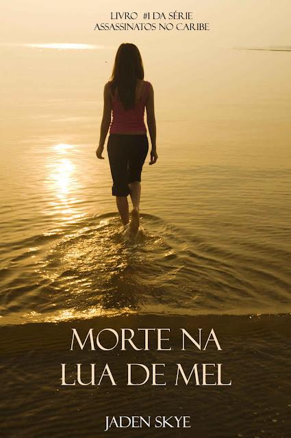 Morte Na Lua de Mel (Livro #1 da Série Assassinatos no Caribe) - Jaden Skye