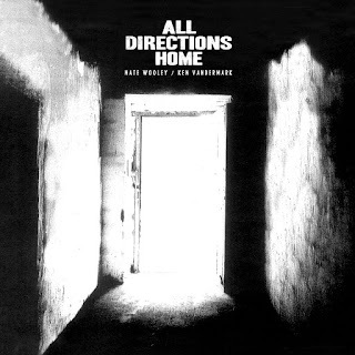 Nate Wooley, Ken Vandermark, All Directions Home