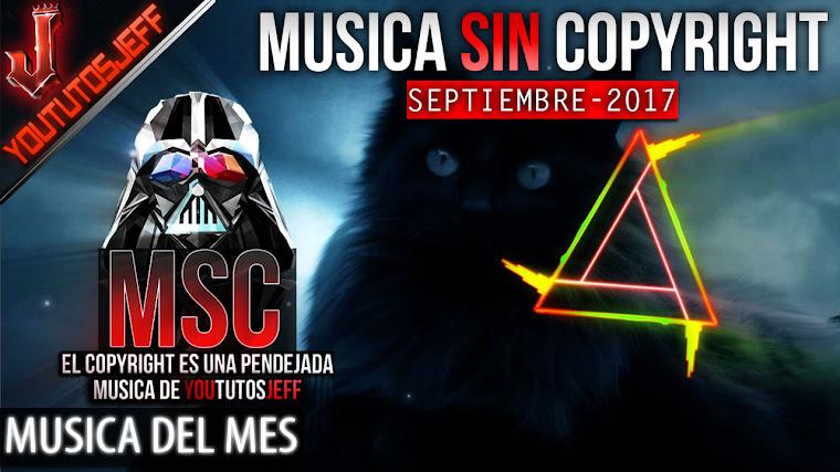Música sin copyright | Septiembre - 2017 | ElCopyrightEsUnaPendejada