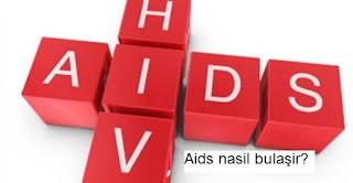 Aids hastalığı nasıl bulaşır?