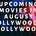 List of Upcoming Bollywood, Hollywood & Tollywood In August 2019