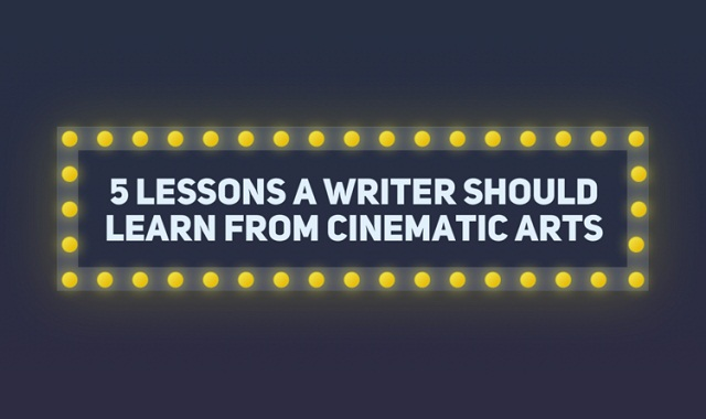 5 Lessons a Writer Should Learn from Cinematic Arts
