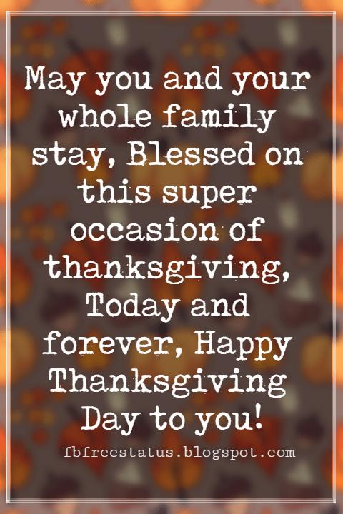 Wishes For Thanksgiving, May you and your whole family stay, Blessed on this super occasion of thanksgiving, Today and forever, Happy Thanksgiving Day to you!