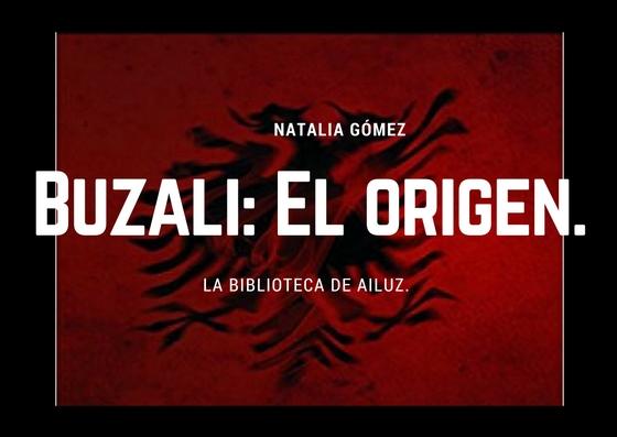 Buzali: El origen.-Natalia Gómez.