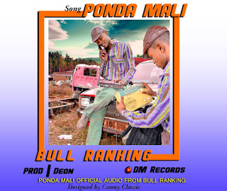 AUDIO Download Mp3 Bull Ranking Ft. Daggie Mentalz - Ponda Mali Music
