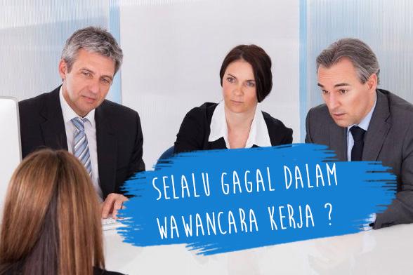selalu gagal dalam wawancara kerja
