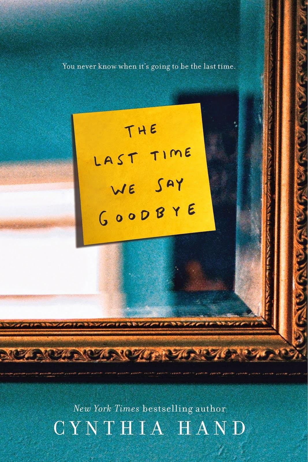 The Last Time We Said GoodBye by Cynthia Hand