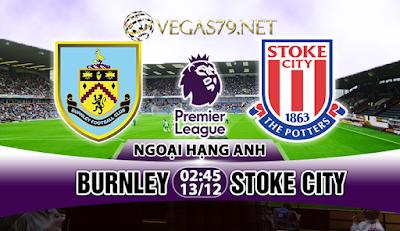 Nhận định - Soi kèo: Burnley vs Stoke City