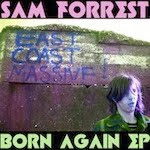 Sam Forrest - Born Again EP