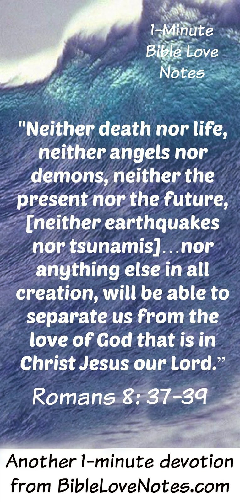 Romans 8:37-39, Tsunamis, natural disasters, God is always with us