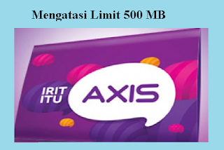 Cara Mengatasi Kartu Axis Hitz Agar Tidak Limit 500 MB 2018