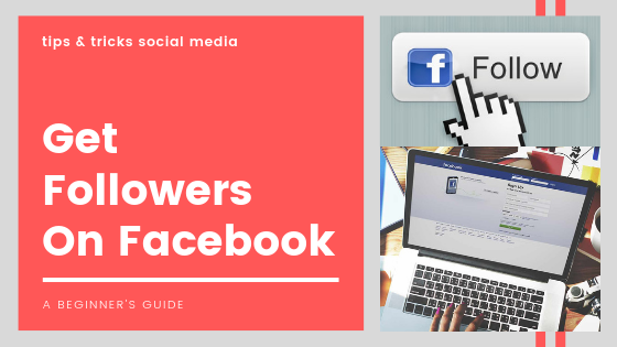 How Can I Make Followers On Facebook<br/>