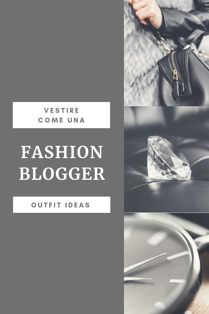 Vestire Come Una Fashion Blogger