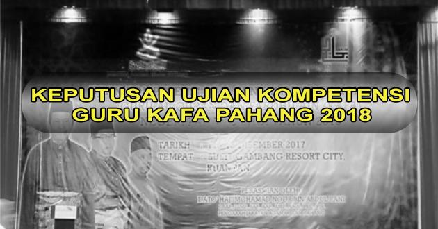 Keputusan Ujian Kompetensi 2018 Guru KAFA Negeri Pahang