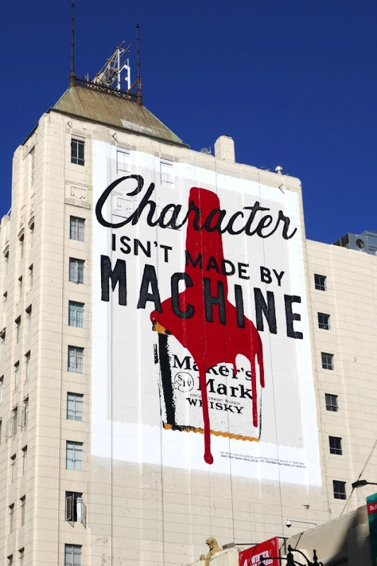 Character isnt made by machine Makers Mark billboard
