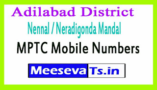 Nennal / Neradigonda Mandal MPTC Mobile Numbers List Adilabad District in Telangana State