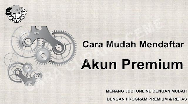Cara Mudah Mendaftar Akun Premium