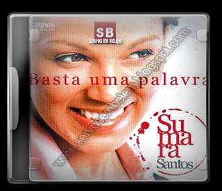 GRATIS BASTA UMA PALAVRA BAIXAR SUMARA SANTOS CD