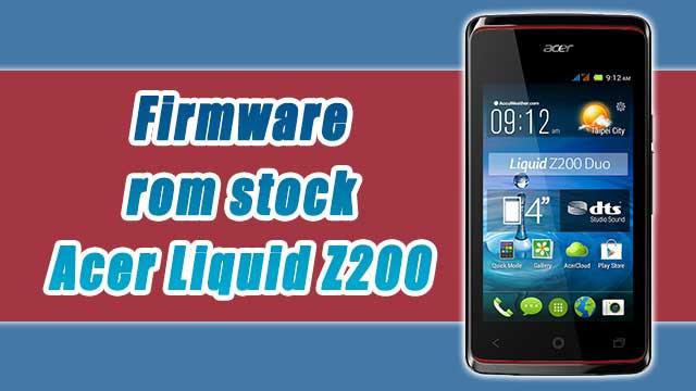 rom stock Acer Liquid Z200