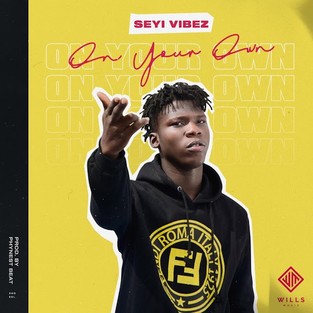 [MUSIC] Seyi Vibez - On Your Own (O.Y.O)