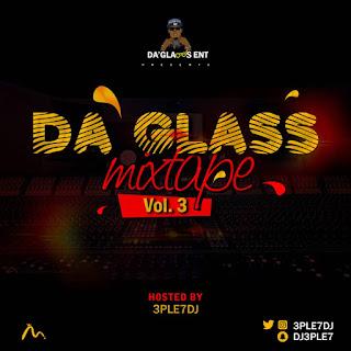 3PLE7DJ - Da'Glass Mixtape Vol. 3