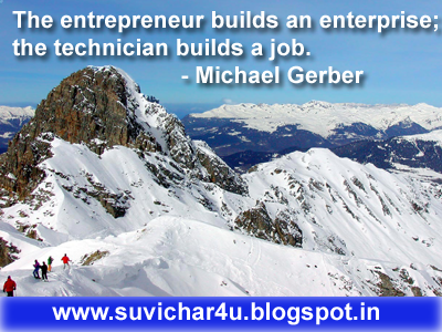 The entrepreneur builds an enterprise; the technician builds a job.