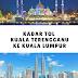 Kadar Tol Kuala Terengganu ke Kuala Lumpur
