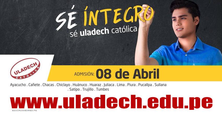 Resultados ULADECH 2018-1 (8 Abril) Ingresantes Examen Admisión - Universidad Católica los Ángeles de Chimbote - www.uladech.edu.pe