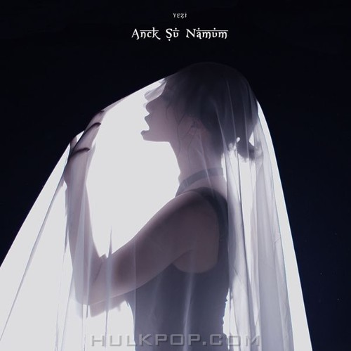 YEZI – Anck Su Namum – Single