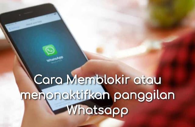 Cara Memblokir atau menonaktifkan panggilan Whatsapp