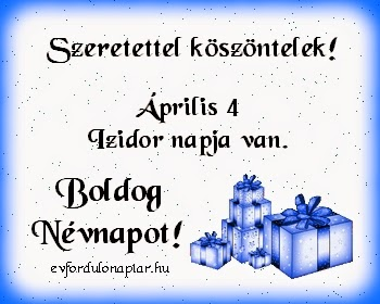 Április 4 - Izidor névnap