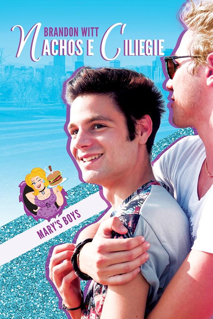 """Libri in uscita: """"Nachos e ciliegie"""" (Serie Mary's Boys #1) di Brandon Witt"""