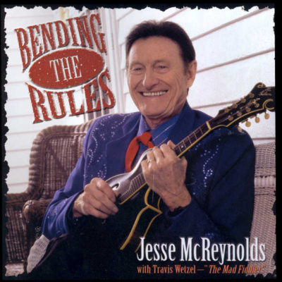 OMS25180 Bending the Rules Jesse McReynolds Cover