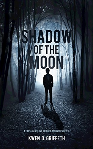 Shadow of the Moon (Shadow Series Book 1) by Kwen D. Griffeth