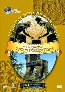 Di Sản Các Nền Văn Minh Cổ Đại (thuyết minh) - The Legacy Of Ancient Civilizations