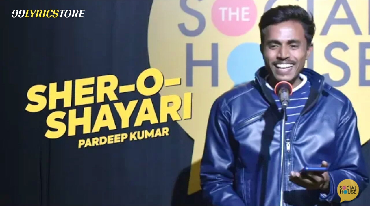Sher-O-Shayari written and performed by Pardeep Kumar on The social house's Plateform.