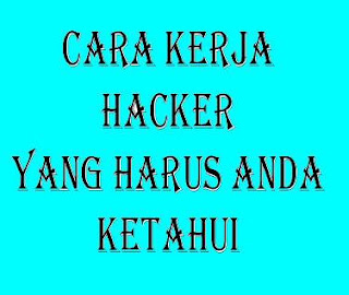 Cara Kerja Hacker Terbaru