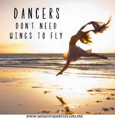 Dancers don't need wings to fly.