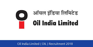 Oil India Limited ( OIL ) Recruitment 2018