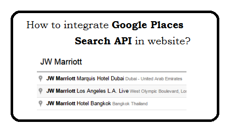 How to integrate Google Places Search API in website?