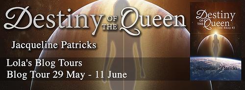[Blog Tour] DESTINY OF THE QUEEN by Jacqueline Patricks @jackiepatricks @lolasblogtours #UBReview #Giveaway