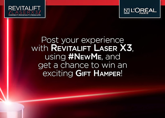 L'oreal Revitalift Laserx #NewMe Testimonial Competition!