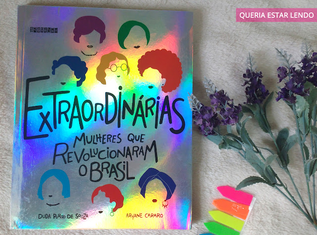 Resenha: Extraordinárias - Mulheres que revolucionaram o Brasil