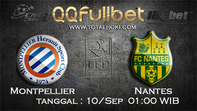 PREDIKSIBOLA - PREDIKSI TARUHAN BOLA MONTPELLIER VS NANTES 10 SEPTEMBER 2017 (LIGUE 1)