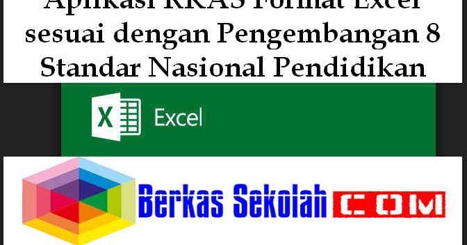 Aplikasi Rkas Format Excel Sesuai Dengan Pengembangan 8 Standar Nasional Pendidikan Berkas