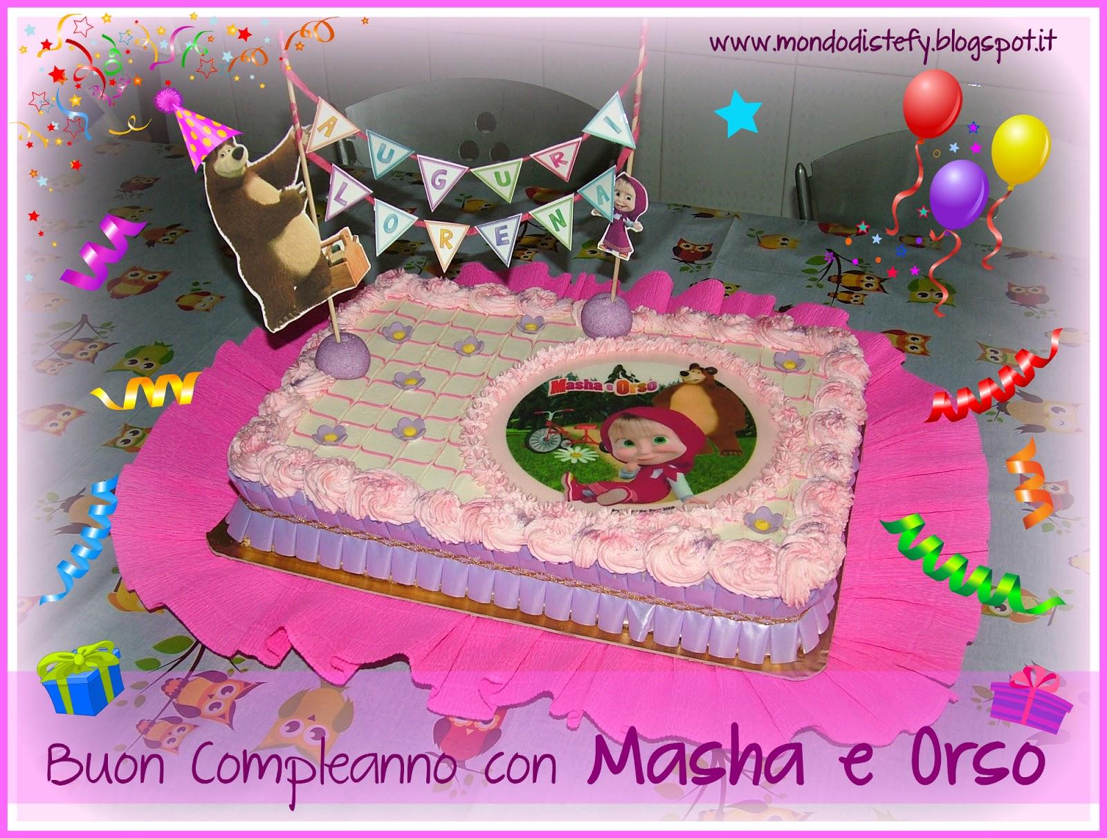 Il Mondo Di Stefy E Cri Buon Compleanno Con Masha E Orso