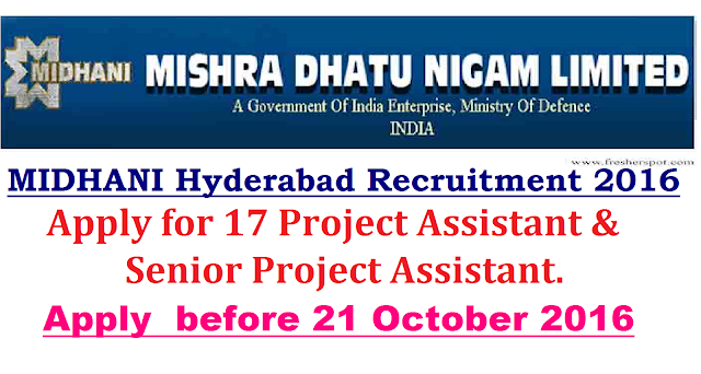 Mishra Dhatu Nigam Limited MIDHANI Recruitment 2016|Mishra Dhatu Nigam Limited invites application for the post of 17 Project Assistant & Senior Project Assistant. Apply before 21 October 2016 ./2016/10/Mishra-Dhatu-Nigam-Limited-midhani-recruitment-2016-notification-for-project-assistant-senior-project-assistant.html