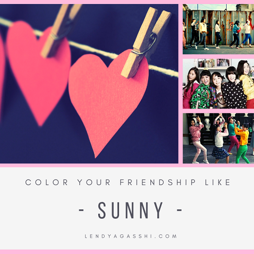 "Color Your Friendship Like ""Sunny"" Korean Movie"