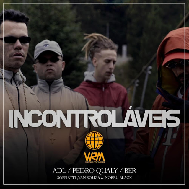 Incontroláveis - WRM, ADL, Pedro Qualy e Ber | Vídeo, Letra e Download