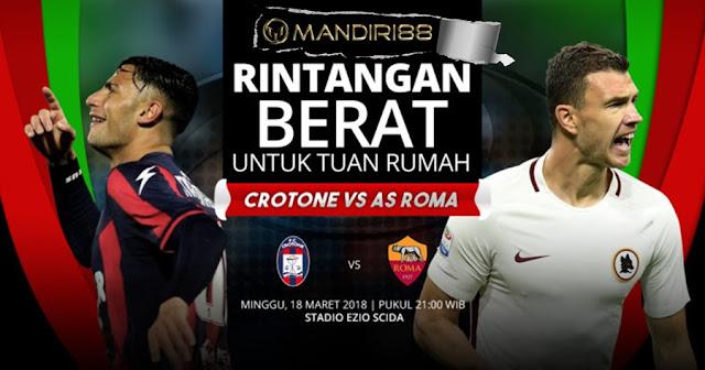 Prediksi Crotone Vs AS Roma, Minggu 18 Maret 2018 Pukul 21.00 WIB